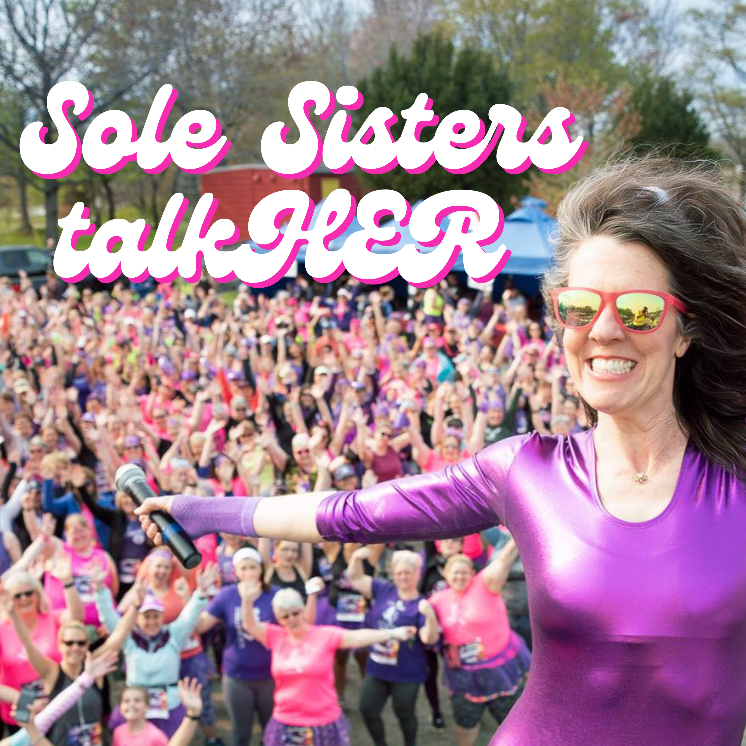 Sole Sisters talkHER, the podcast!